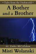 A Bother and a Brother: a short story