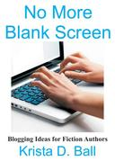 No More Blank Screen: Blogging Ideas for Fiction Authors