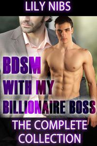 BDSM With My Billionaire Boss: The Complete Collection (M/m Spanking Erotica)