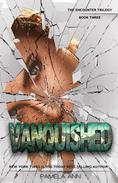 Vanquished [The Encounter Trilogy]