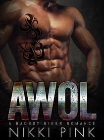 AWOL: A Badboy Biker MC Romance