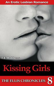Kissing Girls: An Erotic Lesbian Romance (The Ellis Chronicles - book 8)