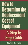 How to Determine the Replacement Cost of Equipment A Step by Step Guide