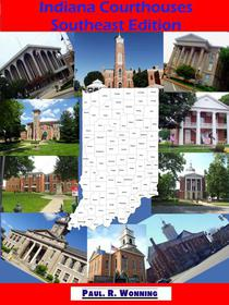 Indiana Courthouses - Southeast Edition