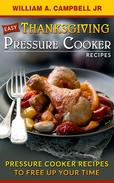 Easy Thanksgiving Pressure Cooker Recipes:Pressure Cooker Recipes to Free Up Your Time
