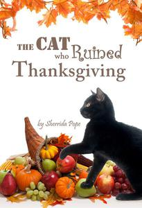 The Cat who Ruined Thanksgiving: A Chapter Book for Early Readers