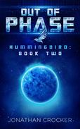 Out of Phase - Hummingbird: Book Two