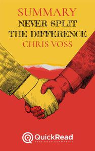 """Summary of """"Never Split the Difference"""" By Chris Voss"""