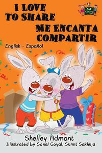 I Love to Share Me Encanta Compartir: English Spanish Bilingual Edition
