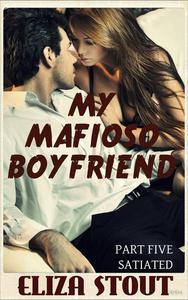 Satiated: My Mafioso Boyfriend, Part 5