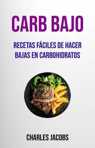 Carb Bajo : Recetas Fáciles De Hacer Bajas En Carbohidratos