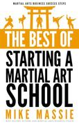 The Best of Starting a Martial Arts School