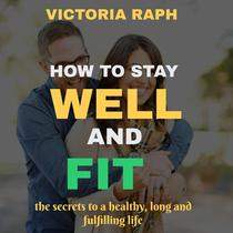 How to Stay Well and Fit