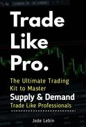 Trade Like Pro. The Ultimate Trading Kit to Master Supply & Demand