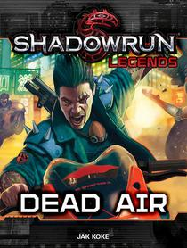 Shadowrun Legends: Dead Air