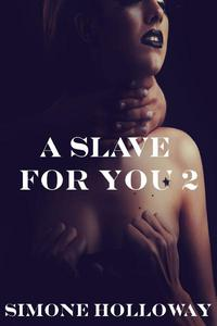 A Slave For You 2 (Kidnapped By The Billionaire)