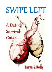 Swipe Left, A Dating Survival Guide