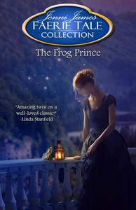 The Frog Prince (for fans of J.K. Rowling, Cinda Williams Chima, Grimm Fairy Tales)
