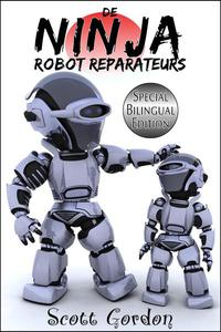 De Ninja Robot Reparateurs: Special Bilingual Edition