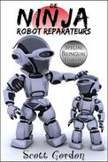 De Ninja Robot Reparateurs: Special Bilingual Edition