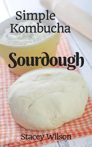 Simple Kombucha Sourdough