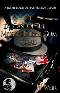 The Case of the Missing Bubble Gum Card
