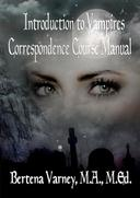 Introduction to Vampires Correspondence Class Manual