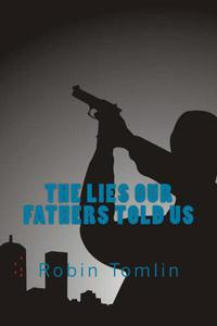 The Lies Our Fathers Told Us