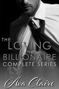 The Loving the Billionaire Complete Series