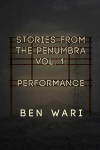 The Penumbra Vol. 1: Performance