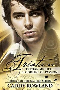 Tristan Michel: Bloodline of Passion