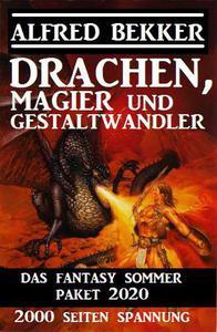Drachen, Magier und Gestaltwandler: Das Fantasy Sommer Paket 2020 – 2000 Seiten Spannung