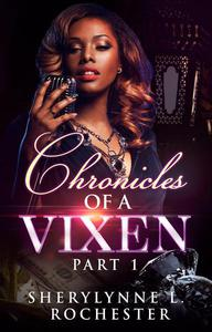 Chronicles of A Vixen: Part 1