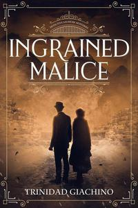 Ingrained Malice