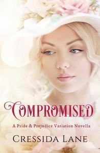 Compromised: A Pride and Prejudice Variation Novella