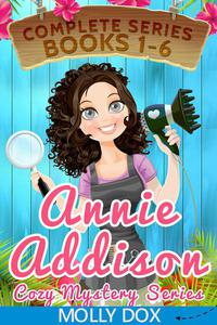 The Annie Addison Cozy Mystery Series: Boxed Set, Books 1-6