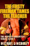 The Feisty Fireman Tames the Teacher