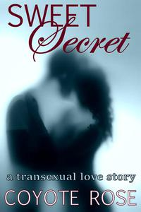 Sweet Secret: A Transexual Love Story