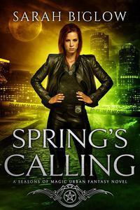 Spring's Calling (A Season of Magic Urban Fantasy Novel)