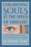 Unburdening Souls at the Speed of Thought: Psychology, Christianity, and the Transforming Power of EMDR