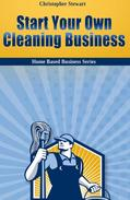 Start Your Own Cleaning Business