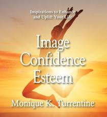 Image Confidence Esteem: Inspirations to Enhance and Uplift Your Life