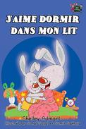 J'aime dormir dans mon lit: I Love to Sleep in My Own Bed (French Edition)