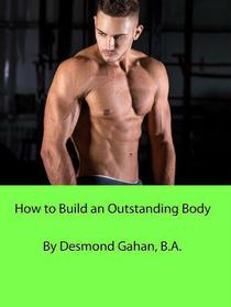 How to Build an Outstanding Body