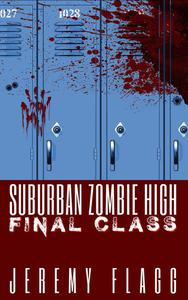 Suburban Zombie High: Final Class