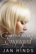 Happily Never Engaged