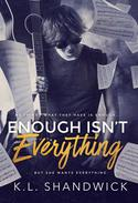 Enough Isn't Everything
