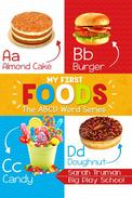 My First Foods - The ABCD Word Series