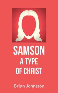 Samson: A Type of Christ