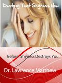 Destroy That Shyness Now Before  Shyness Destroys You